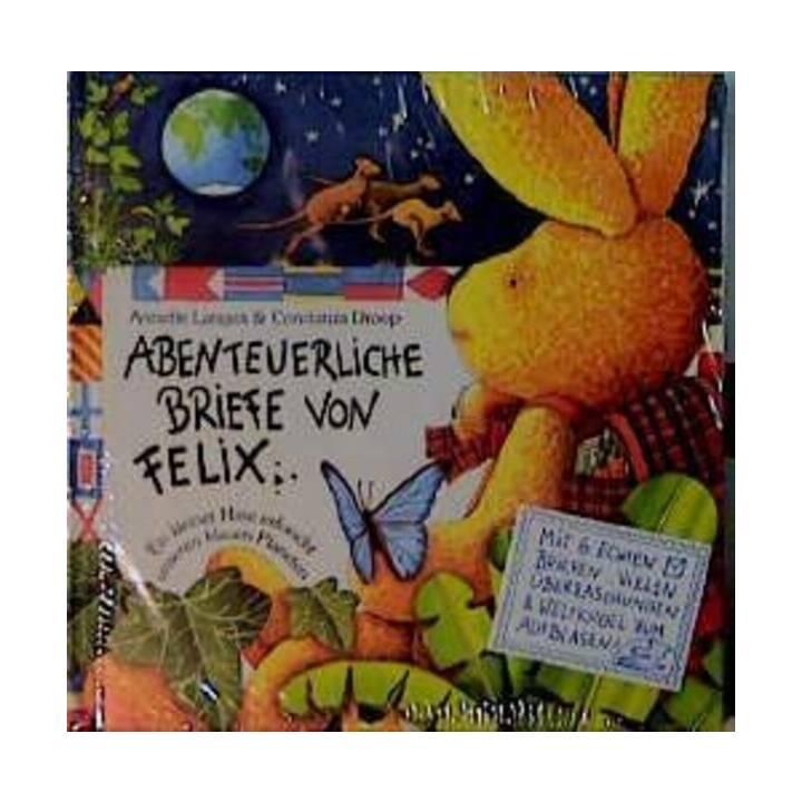 Abenteuerliche Briefe von Felix. Ein kleiner Hase erforscht unseren blauen Planeten