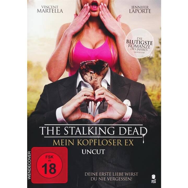 The Stalking Dead - Mein kopfloser Ex (DE, EN)
