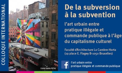 De la subversion à la subvention : colloque sur la place du street art en ville