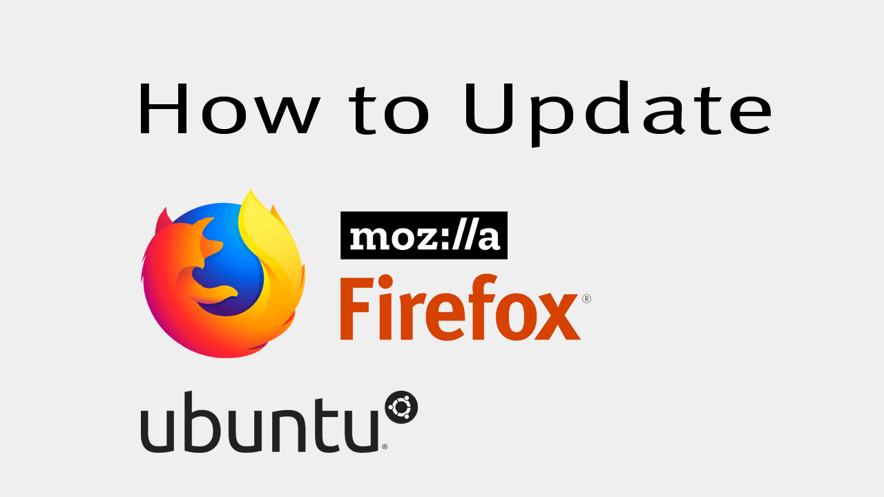 How to Update Mozilla Firefox in Ubuntu Terminal