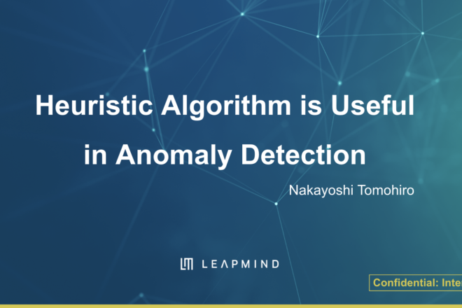 Heuristic Approach may be Useful in Anomaly Detection