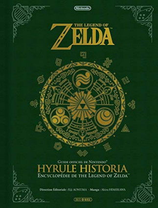 Zelda - Hyrule Historia, l'encyclopédie illustrée par Akira Himekawa