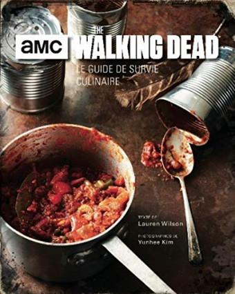 The Walking Dead : le guide de survie culinaire, pour manger comme dans la série
