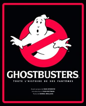 Ghostbusters : Tout l'Histoire de S.O.S. Fantômes de Daniel Wallace