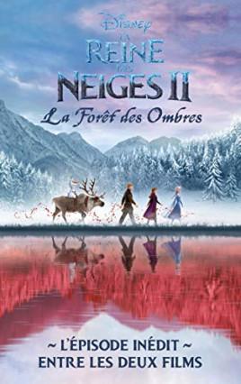 La Reine des neiges 2 La forêt des ombres, l'épisode qui fait le lien entre les deux films