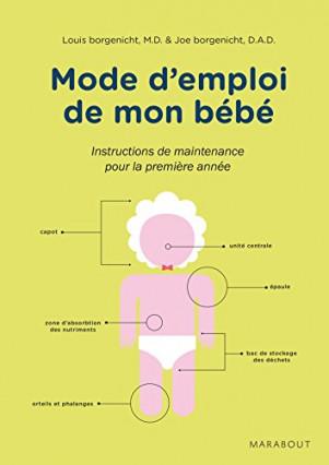 """Le livre """"Mode d'emploi de mon bébé"""" de Louis et Joé Borgenicht"""