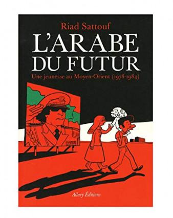 L'Arabe du Futur, tome 1, de Riad Sattouf