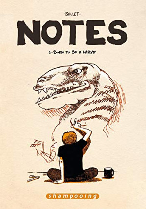 Notes, tome 1 : Born to be a larve, de Boulet