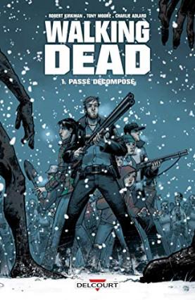 The Walking Dead, tome 1 : Passé décomposé, de Robert Kirkman