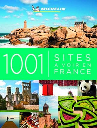 """Le livre """"1001 sites à voir en France"""", de Michelin"""