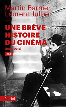 Une brève histoire du cinéma : 1895-2015, de Martin Barnier et Laurent Jullier