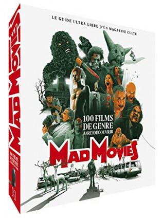 Mad Movies - 100 films de genre à (re)découvrir: le guide ultra libre d'un magazine culte
