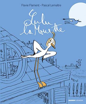 Le livre Lulu la Mouette de Flavie Flament et Pascal Lemaître