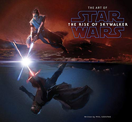 The Art of Star Wars: The Rise of Skywalker par Phil Szostak