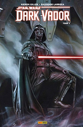Le comics Star Wars - Dark Vador, tome 1 : Vador