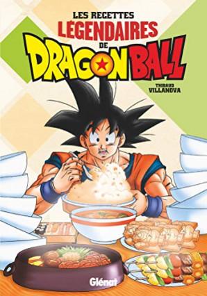 Les recettes légendaires de Dragon Ball, par Thibaud Villanova