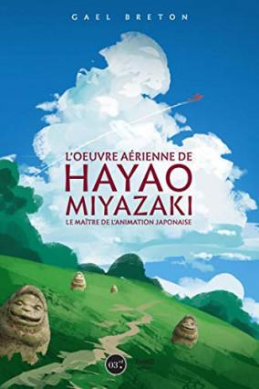 Un livre porté sur Hayao Miyazaki et son oeuvre