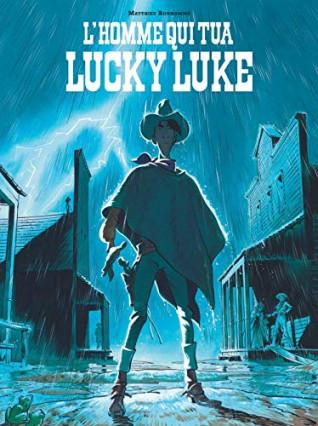 L'homme qui tua Lucky Luke de Matthieu Bonhomme