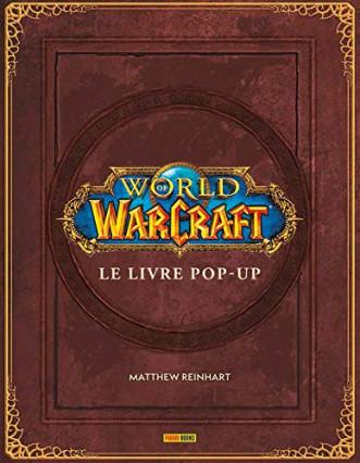 Le livre pop-up World of Warcraft de Matthew Reinhart