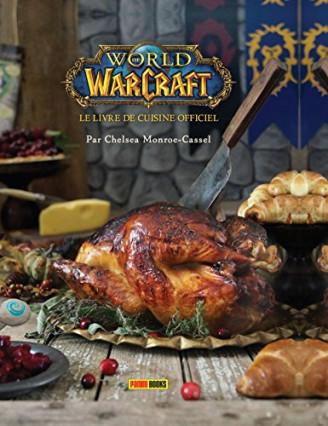 World of Warcraft : Le livre de cuisine officiel de Chelsea Monroe-Cassel