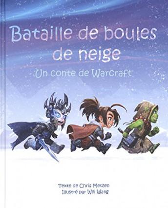 Le livre pour enfant Batailles de boules de neige, un conte de Warcraft, par Chris Metzen