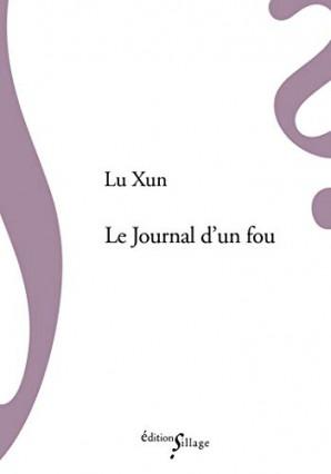 Le Journal d'un Fou et autres nouvelles, de Lu Xun, Chine