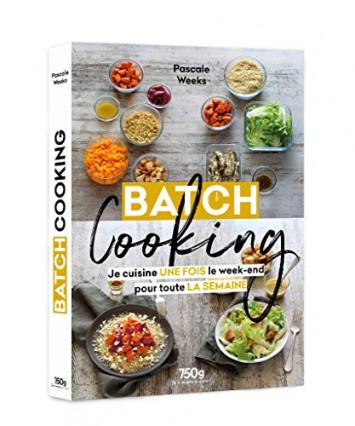 Le livre pour maîtriser le batch cooking
