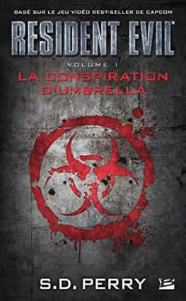 Resident Evil - La Conspiration d'Umbrella, de S.D. Perry