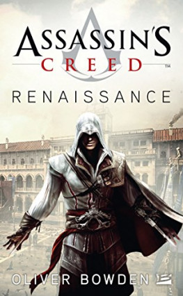 Assassin's Creed, Tome 1: Assassin's Creed Renaissance d'Oliver Bowden