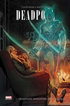 Deadpool massacre les classiques, par Cullen Bunn et Matteo Lolli
