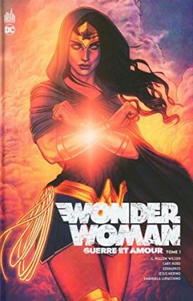 Wonder Woman - Guerre et amour tome 1, de James Robinson, Carlo Pagulayan, Sergio Davila et Emanuela Lupacchino