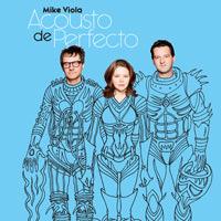 LJX044 - Mike Viola - Acousto De Perfecto