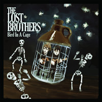 LJX056 - The Lost Brothers - Bird In A Cage