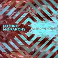 LJX061 - Future Monarchs - Weird Weather
