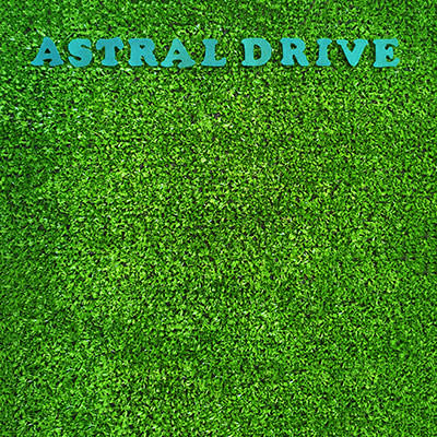 Astral Drive green album (Lojinx)