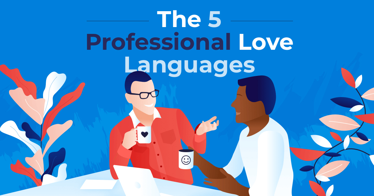 The 5 Professional Love Languages to Improve Your Team's Connection