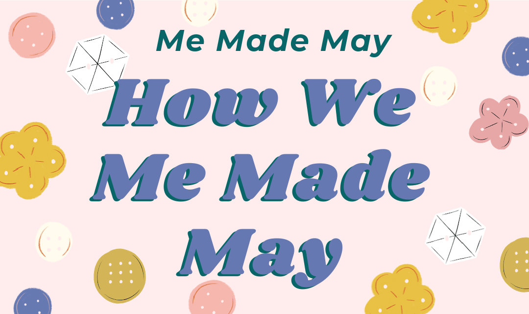 Me Made May: What We're Working On