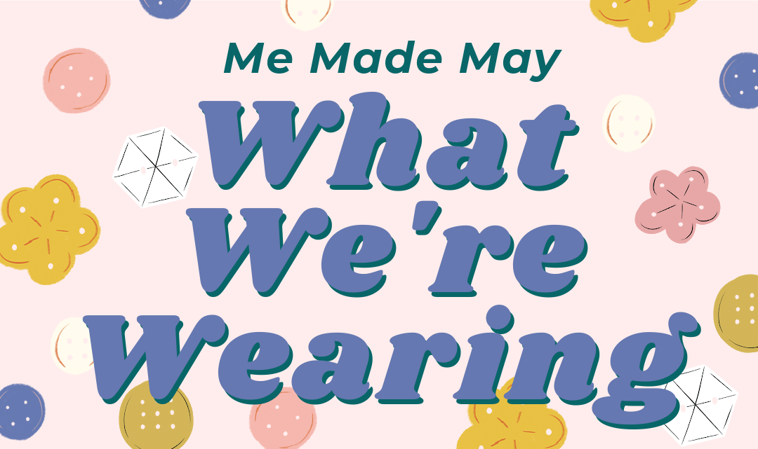 Me Made May: What We're Wearing
