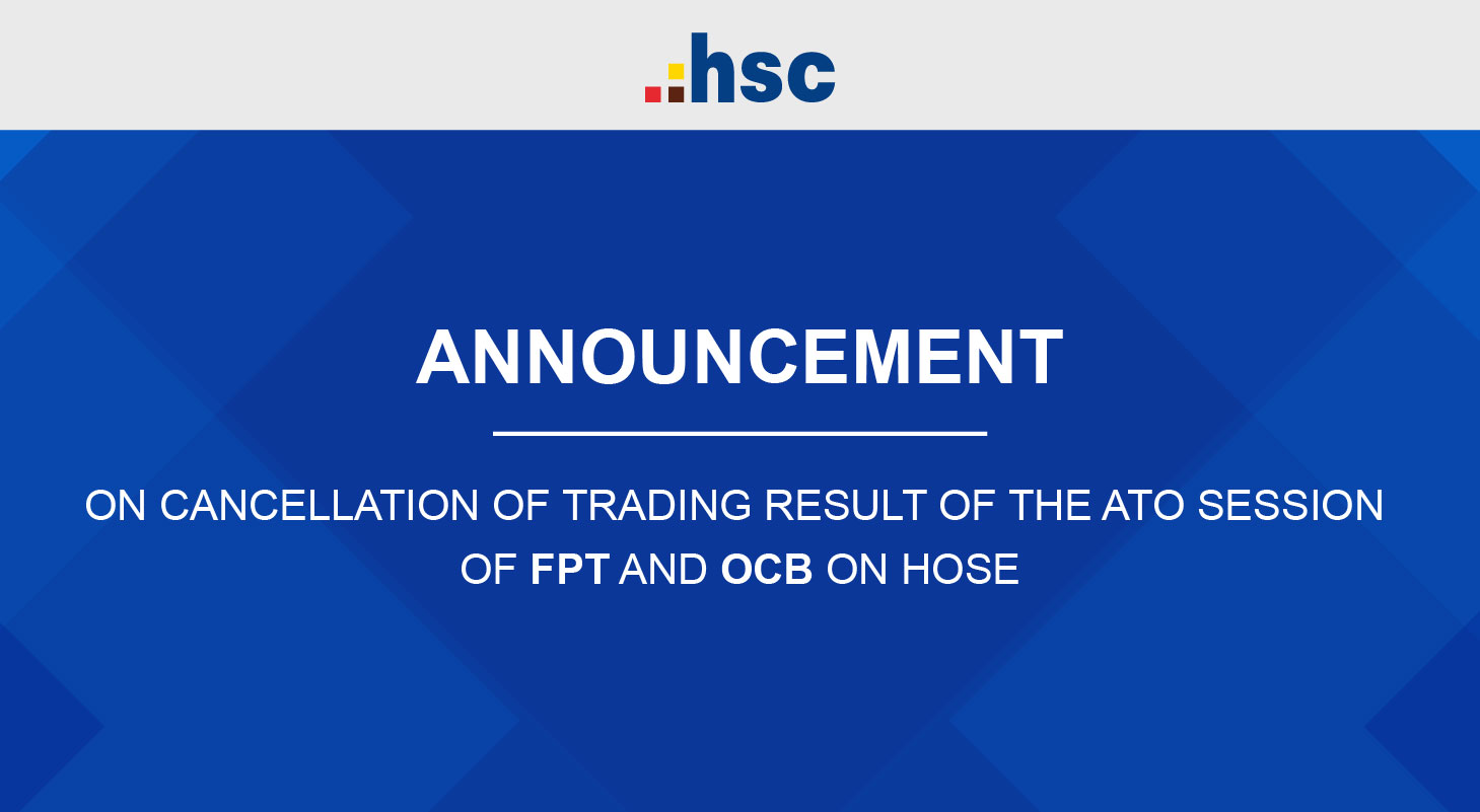 Announcement on cancellation of trading result of the ATO session of FPT and OCB on HOSE