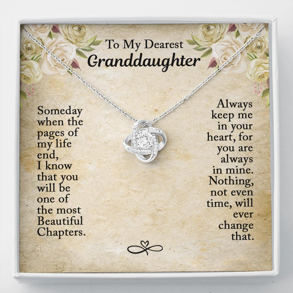 To My Dearest Granddaughter - Love Knot Necklace - Someday When The Pages Of My Life End, I Know That You Will Be On The Most Beautiful Chapters