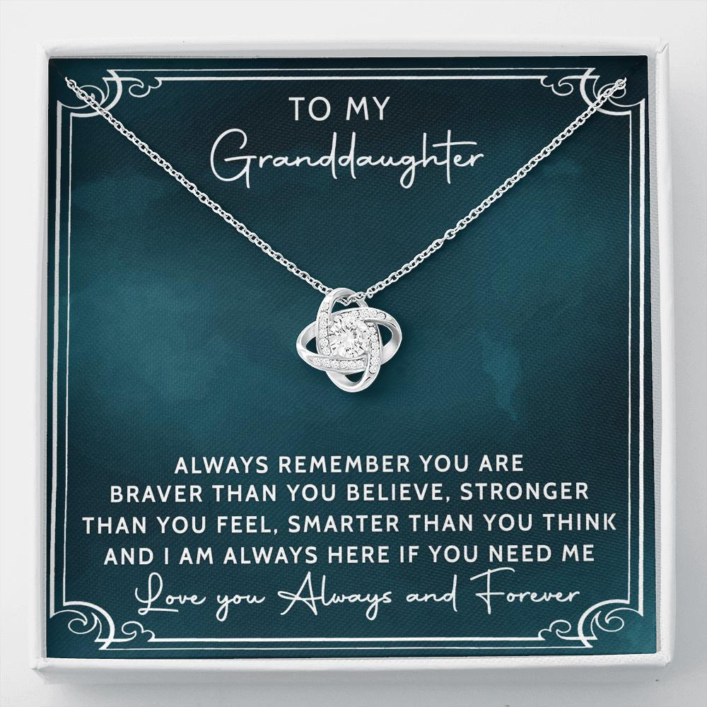 To My Granddaughter - Love Knot Necklace - Always Remember You Are Braver Than You Believe, Stronger Than You Feel, Smarter Than You Think
