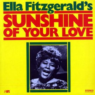 Ella Fitzgeralds sunshine of your love