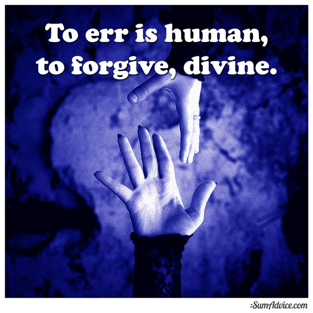 Err is human to forgive divine