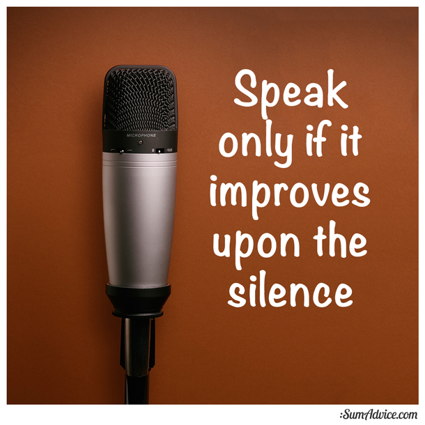 Sumadvice Speak Only If It Improves Upon The Silence
