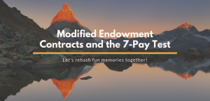 Modified Endowment Contracts and the 7-Pay Test
