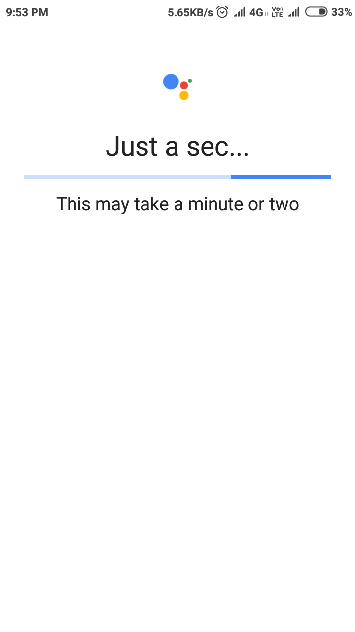 Google assistant stuck on wait a minute or two - Google Assistant Help