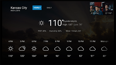 See daily weather for the next week on Google Fiber TV.