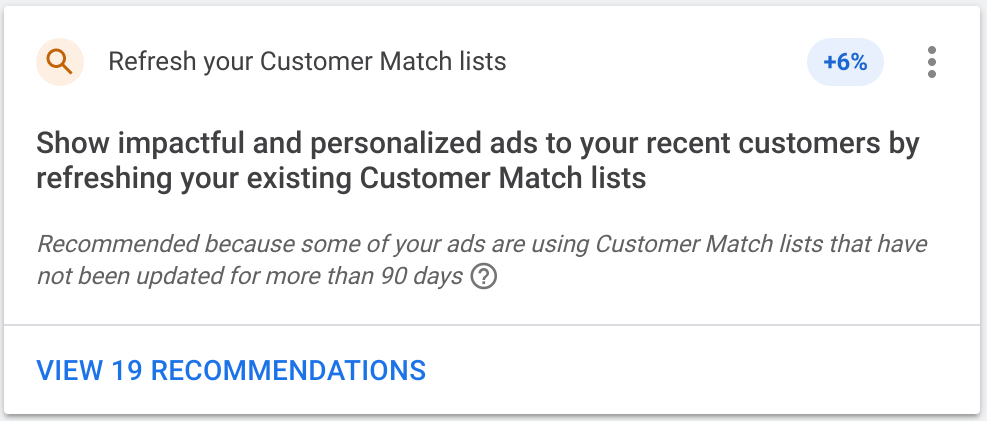 "Example recommendation: ""Refresh your Customer Match lists"""
