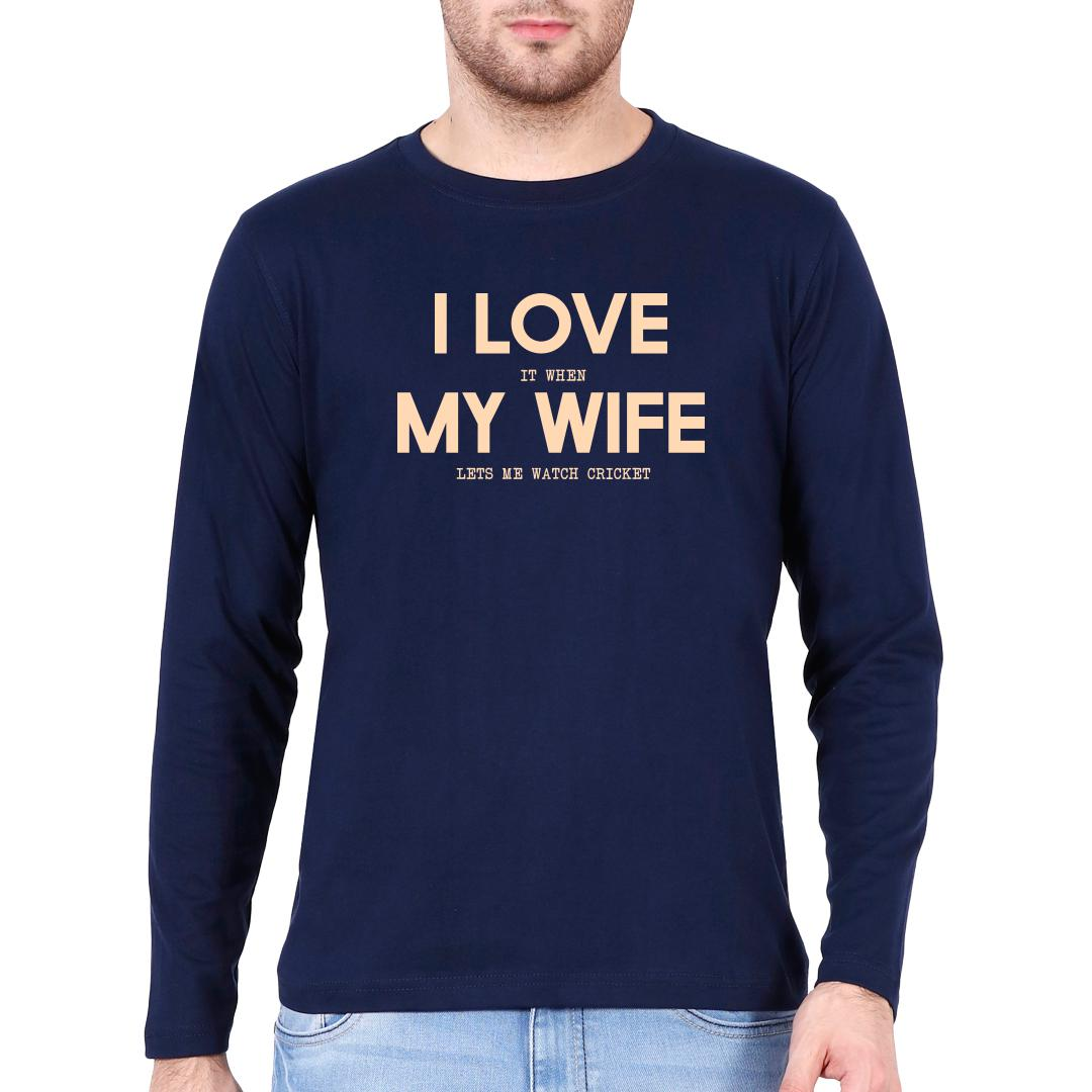 I Love It When My Wife Lets Me Watch Cricket Men Full Sleeve T Shirt Navy Front