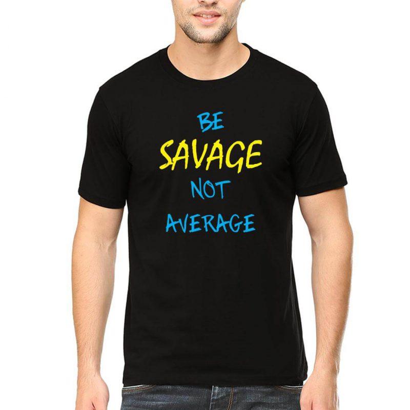 be savage not average men round neck t shirt black front